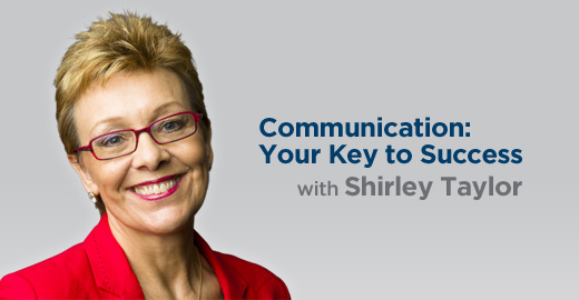 Communication: Your Key to Success with Shirley Taylor