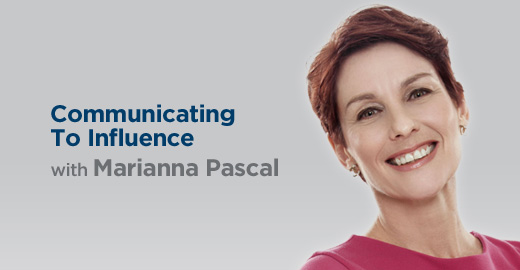 Communicating To Influence with Marianna Pascal