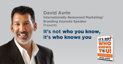 David Avrin Presents - It's not who you know, it's who knows you