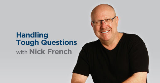 Handling Tough Questions with Nick French