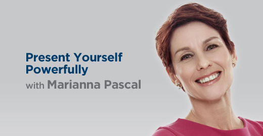 Present Yourself Powerfully with Marianna Pascal