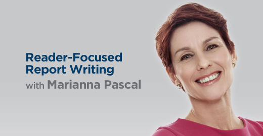 Reader-Focused Report Writing with Marianna Pascal