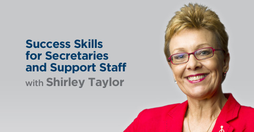 Success Skills for Secretaries and Support Staff with Shirley Taylor